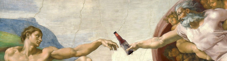 Beer Is God.